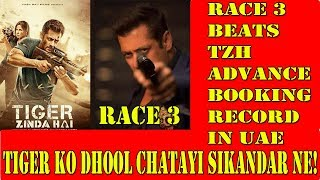 RACE 3 Beats Tiger Zinda Hai Advance Booking IN UAE