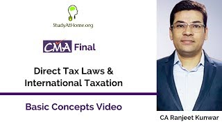 Basic Concepts of DT | CMA Final Direct Tax Laws & International Taxation by CA Ranjeet Kunwar