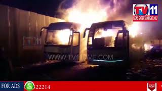 MAJOR FIRE ACCIDENT , 4 BUSES & 2 LORRIES CAUGHT IN FIRE AT BAHADURPURA PS LIMITS | Tv11 News