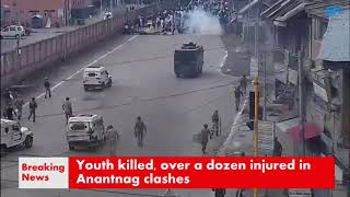 Youth killed, over a dozen injured in Anantnag clashes