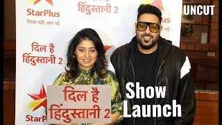 Uncut: Dil Hai Hindustani 2 | Show Launch | Complete HD Video | BADSHAH | Sunidhi Chauhan