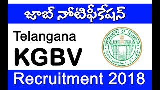 Telangana KGBV Recruitment 2018 l Government JOB notification 2018