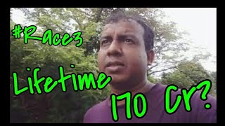 Will RACE 3 Movie Only Collect 170 Cr Lifetime?