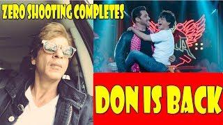 ZERO Shooting Completed I Don Jald Aa Raha Hai I SRK