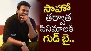 Prabhas Says After Saaho I May Do Business Or Agriculture | Prabhas Saaho Movie Updates