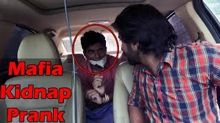 Kidnapped by Mafia Prank | Pranks in India 2018 | Unglibaaz
