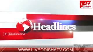 Headlines @ 04 PM : 24 June 2018   HEADLINES LIVE ODISHA