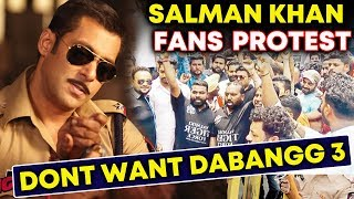 ANGRY Salman Khan FANS Protest Against DABANGG 3; Here's Why | We Don't Want Dabangg 3
