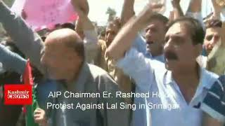 Aip Chairmen Er. Rasheed Holds Protest Against Lal Sing in Srinagar