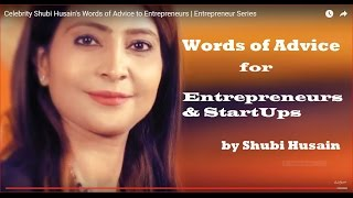 Entrepreneur Shubi Husain's Word Of Advice For Success At Business
