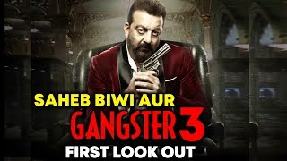 Saheb Biwi Aur Gangster 3   FIRST LOOK   REVIEW   Sanjay Dutt