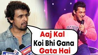 Did Sonu Nigam Make FUN Of Salman Khan's Singing?