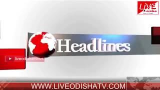 Headlines @ 04 PM : 27 June 2018 | HEADLINES LIVE ODISHA