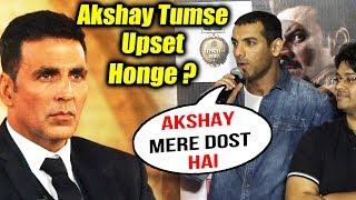 Akshay Tumse Upset Honge ? | John Abraham Reply To Akshay Kumar | Satyamev Jayate Vs GOLD CLASH