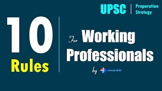 10 Rules for Working Professionals | UPSC Preparation Strategy | Formula UPSC
