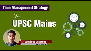 Time Management Strategy for UPSC Mains by Anudeep Durishetty | CSE/IAS Topper 2018 | Formula UPSC