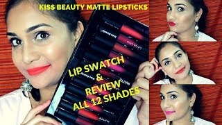 Kiss Beauty Matte Lip Gloss | Review & Swatches all 12 Shades | Best Liquid Lipstick in india??