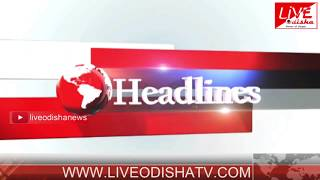Headlines @ 12 PM : 28 June 2018 | HEADLINES LIVE ODISHA