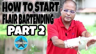 how to start flair bartending | part 2 | dada bartender | how to do juggling