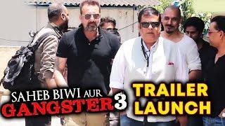 Sanjay Dutt's MACHO ENTRY At Saheb Biwi Aur Gangster 3 Trailer Launch