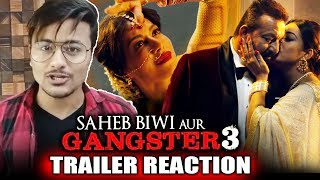 Saheb, Biwi Aur Gangster 3 TRAILER   REVIEW   REACTION   Sanjay Dutt, Chitrangada