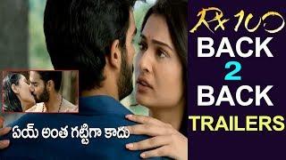 RX 100 Back to Back Trailers | RX 100 Movie Songs | Kartikeya Gummakonda, Payal Rajput
