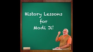 History Lessons for Modi Ji: Here are 3 Times Modi Ji Got his History Mixed Up