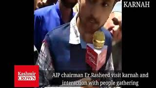 AIP chairman Er.Rasheed visit karnah and interaction with people gathering
