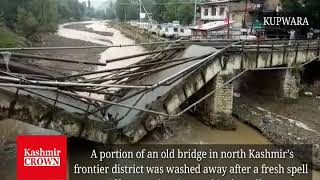 Heavy rains in Kupwara valley resulted in washing away of portion of old bridge