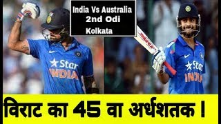 Ind Vs Aus 2nd Odi: Virat kohli Smashed 45 th Fifty