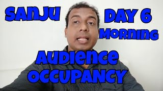 Sanju Movie Audience Occupancy Day 6 Morning Shows