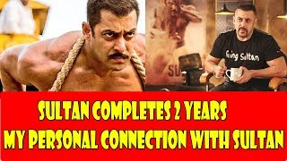 SULTAN Movie Completes 2 Years I My Personal Connection With Sultan Film