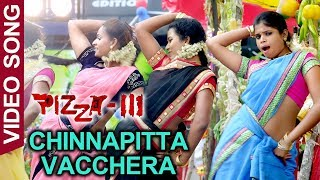 Pizza 3 Movie Full Video Songs - Chinnapitta Vacchera Video Song -