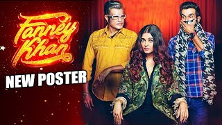 Fanney Khan NEW POSTER | Trailer Out Tomorrow | Aishwarya Rai, Anil Kapoor, Rajkummar Rao