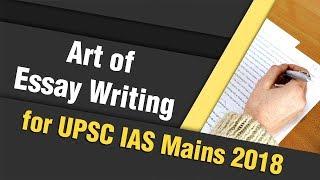 Art of Essay Writing for UPSC CSE/IAS Mains 2018 | एक अच्छा निबंध कैसे लिखना चाहिए?