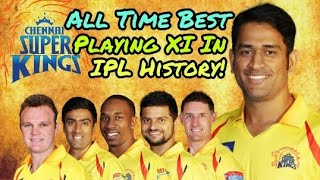 IPL 2018: Chennai Super Kings (CSK) All Times Best Playing Eleven | Cricket News Today