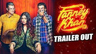 FANNEY KHAN Trailer Out | Anil Kapoor, Aishwarya Rai Bachchan, Rajkummar Rao