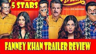 FANNEY KHAN Trailer REVIEW I 5 Stars I Anil Kapoor I Aishwarya I Rajkummar