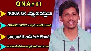 Q N A 11: Telugu Tech Tuts | Nokia x6 release date , 50K Best laptop