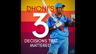 Happy Birthday Dhoni : Top 3 Decisions of Dhoni