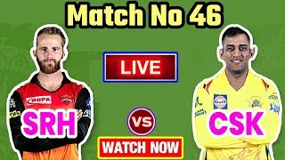 IPL 2018 : Match 46 | CSK Vs SRH | Live Streaming Match Video & Highlights | 13 May 2018
