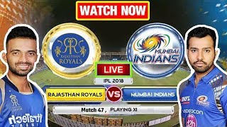 IPL 2018: Match 47 | MI Vs RR | Live Streaming Match Video & Highlights | 13 May 2018