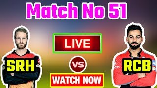 IPL 2018: Match 51 | RCB Vs SRH | Live Streaming Match Video & Highlights | 17 May 2018