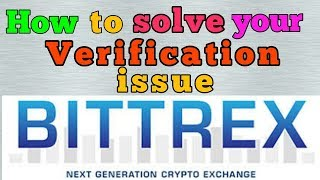 How to Solve Your Verification Issue in BITTREX A/C || The Use of Support Section ...