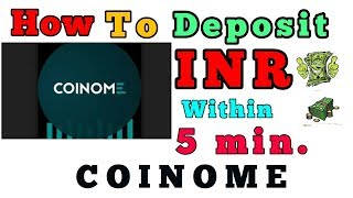 How to deposit INR in COINOME Within 5 Mint Only || LIVE DEPOSIT in Coinome by Dinesh Kumar