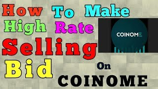 How to Make High Rate Selling Bid In Your COINOME Account  || High रेट में बिटकॉइन कैसे सेल करें