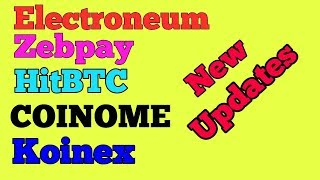 CRYPTO NEWS #028 || Update About Electroneum, COINOME, HitBTC, Koinex, Zebpay, Etherecash,Bitcoin .