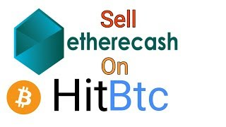 How to sell ETHERECASH on HITBTC || ETHERECASH कैसे बेचे HITBTC पर || by DINESH KUMAR .