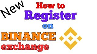 BINANCE Exchange || How to Register on Binance Exchange || अकाउंट कैसे बनायें?