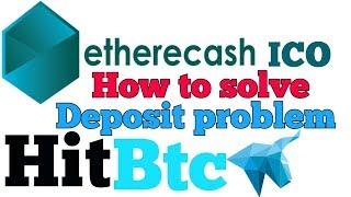 Etherecash To HitBTC Deposit Problem || डिपाजिट प्रॉब्लम कैसे Solve करें?
